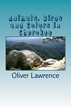 Animals, Birds and Colors in Cherokee: A starter language word list