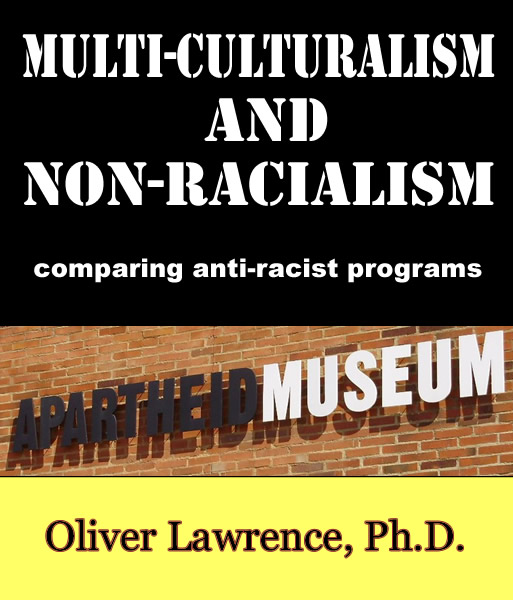 Multiculturalism and Non-Racialism: Comparing anti-racist programs by Oliver Lawrence