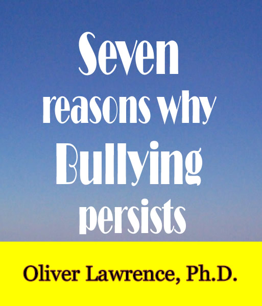 Seven reasons why bullying persists by Oliver Lawrence