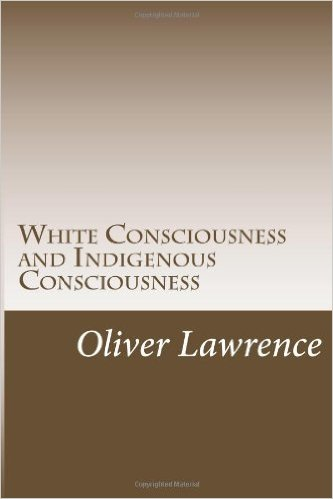 White Consciousness and Indigenous Consciousness: Short term gain or long term sustain